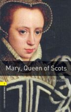 MARY, QUEEN OF SCOTS (OBW 1)