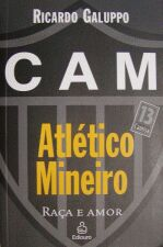 Atlético Mineiro: Raça e Amor