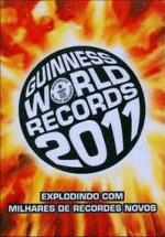 GUINNESS WORLD RECORDS 2011 - O LIVRO DOS RECORDES