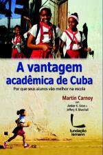 A Vantagem Academica de Cuba - por que seus Alunos Vão Melhor na Escola