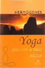 Yoga - Paz Com a Vida - Logoterapia para Nervosos