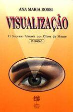 Visualizacao o Sucesso Atraves dos Olhos da Mente