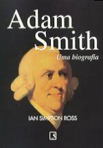 Adam Smith Uma Biografia