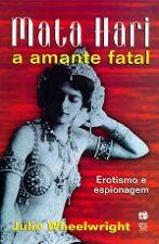 Mata Hari - A Amante Fatal Erotismo E Espionagem