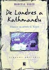 De Londres A Kathmandu - Aventuras Na Estrado Do Oriente