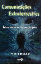 Comunicações Extraterrestres - Relatos Inéditos