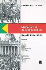 Memoria Viva Do Regime Militar - 1964-1985