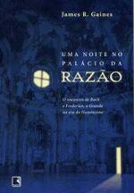 Uma Noite No Palacio Da Razao - O Encontro De Bach E Frederico O Grande Na Era Do Iluminismo