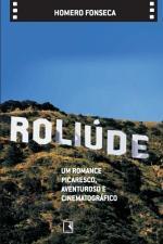 Roliude - Um Romance Picaresco Aventuroso E Cinematografico