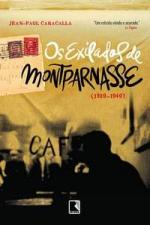 Exilados De Montparnasse - Os - 1920-1940