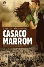 Casaco Marrom: o amor nos tempos de guerrilha