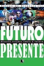 Futuro Presente - Dezoito Ficcoes Sobre O Futuro