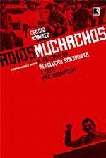 Adiós Muchachos - a História da Revolução Sandinista e Seus Protagonistas