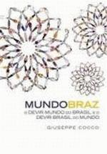 Mundobraz: o Devir-mundo do Brasil e o Devir-brasil do Mundo
