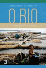 O Rio - uma Viagem pela Alma do Amazonas