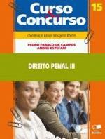 Direito Penal 3 - Parte Especial - Vol. 15 - Col. Curso & Concurso