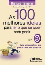 100 Melhores Ideias Para Ter o Que Se Quer Sem Pedir