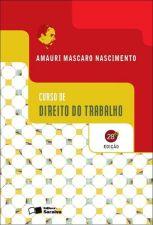 CURSO DE DIREITO DO TRABALHO - 28 ED
