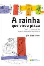 RAINHA QUE VIROU PIZZA, A