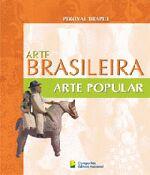 Arte Brasileira - Arte Popular