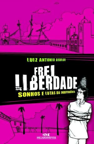 Frei Liberdade - Sonhos e Lutas da Independencia