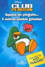 Club Penguin Aquela do Pinguim e Outras Piadas Geladas