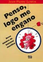 Penso, Logo Me Engano - Breve Historia Do Besteirol Cientifico