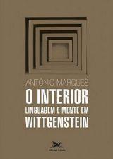 O Interior - Linguagem e Mente em Wittgenstein