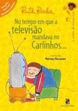 No Tempo Em Que a Televisão Mandava no Carlinhos...