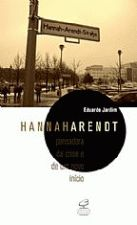 Hannah Arendt - pensadora da crise de um novo início