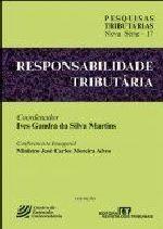 Responsabilidade Tributária: Pesquisas Tributárias Nova Série -Vol.17