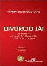 Divórcio Já! Comentários Á Emenda Constitucional 66 de 13 de Julho de 2010