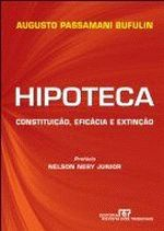 Hipoteca - Constituição Eficácia e Extinção