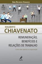 REMUNERACAO BENEFICIOS E RELACOES DE TRABALHO 6ª EDICAO