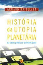 História da Utopia Planetária: da Cidade Profética À Sociedade Global