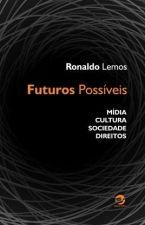 Futuros Possíveis: Mídia, Cultura, Sociedade, Direitos