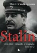 Stalin 1879-1939 Triunfo e Tragedia - Volume 2