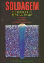 SOLDAGEM - PROCESSOS E METALURGIA