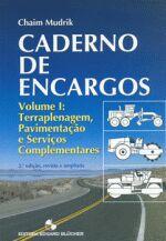 CADERNO DE ENCARGOS 1 - TERRAPLENAGEM, PAVIMENTACAO E SERVICOS COMPLEMENTARES 2 EDICAO