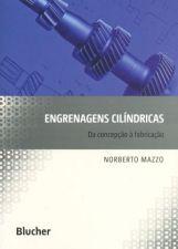 ENGRENAGENS CILINDRICAS - DA CONCEPCAO A FABRICACAO - 1 ED