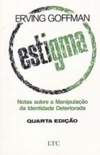 ESTIGMA - NOTAS SOBRE A MANIPULACAO DA IDENTIDADE DETERIORADA