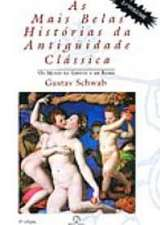 As Mais Belas Histórias da Antiguidade Clássica - Vol 2