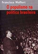 POPULISMO NA POLITICA BRASILEIRA, O