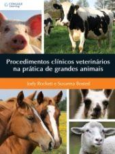 PROCEDIMENTOS CLINICOS VETERINARIOS NA PRATICA DE GRANDES ANIMAIS
