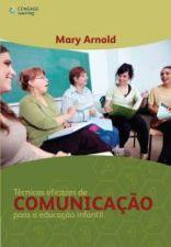 Técnicas Eficazes de Comunicação Para a Educação Infantil