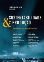 Sustentabilidade e Produção - Teoria e Prática Para Uma Gestão Sustentável