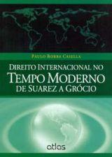 Direito Internacional no Tempo Modrno de Suarez a Grócio
