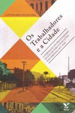 TRABALHADORES E A CIDADE OS