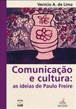 Comunicaçao e Cultura - as Ideias de Paulo Freire