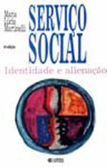 SERVICO SOCIAL - IDENTIDADE E ALIENACAO